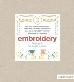 Embroidery: 20 Projects for Friends to Make (Paperback)