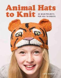 Animal Hats to Knit: 20 Wild Projects for You to Create (Paperback)