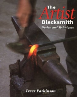 The Artist Blacksmith: Design and Techniques (Hardcover)