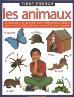 Les Animaux: An Introduction to Commonly Used French Words and Phrases About Animal Friends, With More Than 425 L... (Hardcover)
