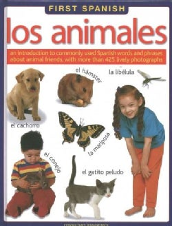 Los Animales / Animals: An Introduction to Commonly Used Spanish Words and Phrases About Animal Friends, With Mor... (Hardcover)