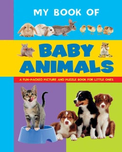 My Book of Baby Animals: A Fun-packed Picture and Puzzle Book for Little Ones (Board book)