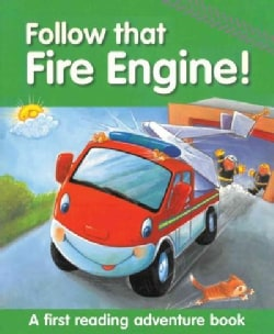 Follow That Fire Engine!: A First Reading Adventure Book (Paperback)
