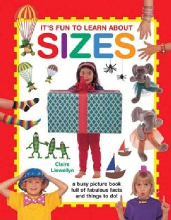 It's Fun to Learn About Sizes: A Busy Picture Book Full of Fabulous Facts and Things to Do! (Hardcover)