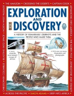 Exploration and Discovery: A History of Remarkable Journeys and the People Who Made Them (Hardcover)