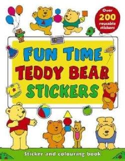 Fun Time Teddy Bear Stickers: Sticker and Colour-in Playbook With over 200 Reusable Stickers (Paperback)