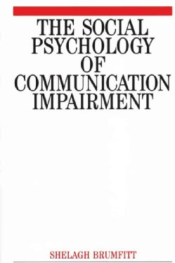 The Social Psychology of Communication Impairments (Paperback)