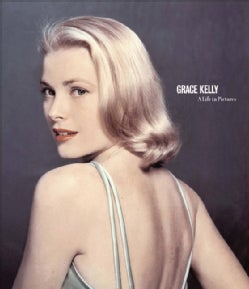 Grace Kelly: A Life in Pictures (Hardcover)