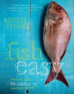 Fish Easy: Over 100 Simple 30-Minute Seafood Recipes (Hardcover)