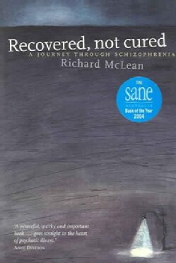 Recovered Not Cured: A Journey Through Schizophrenia (Paperback)