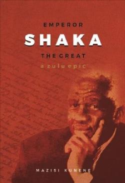 Emperor Shaka the Great: A Zulu Epic (Paperback)