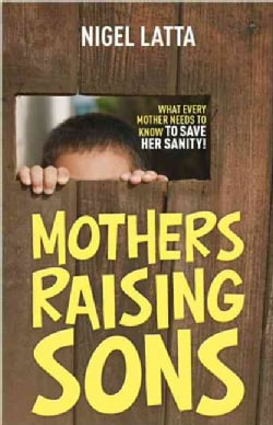 Mothers Raising Sons (Paperback)