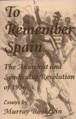 To Remember Spain: The Anarchist and Syndicalist Revolution of 1936 (Paperback)
