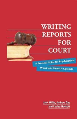 Writing Reports for Court: A Practical Guide for Psychologists Working in Forensic Contexts (Paperback)