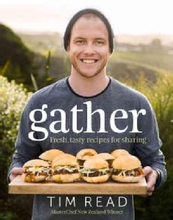 Gather: Fresh, Tasty Recipes for Sharing (Hardcover)