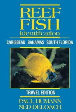 Reef Fish Identification: Caribbean Bahamas South Florida Travel Edition (Paperback)