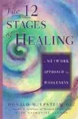 The 12 Stages of Healing: A Network Approach to Wholeness (Paperback)