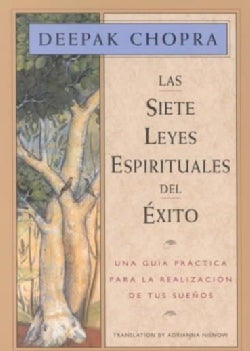 Las siete leyes espirituales del exito / The Seven Spiritual Laws of Success: Una guia practica para la realizaci... (Paperback)