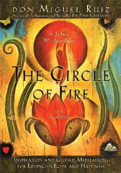 The Circle of Fire: Inspiration and Guided Meditations for Living in Love and Happiness (Paperback)