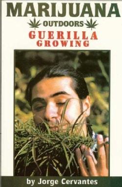 Marijuana Outdoors: Guerilla Growing (Paperback)