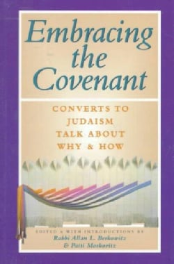 Embracing the Covenant: Converts to Judaism Talk About Why & How (Paperback)