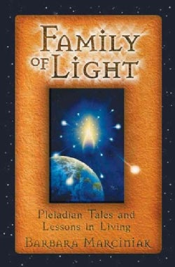Family of Light: Pleiadian Tales and Lessons in Living (Paperback)