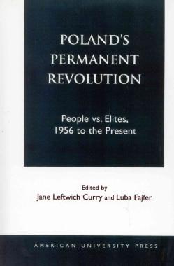 Poland's Permanent Revolution: People Vs. Elites, 1956 to the Present (Paperback)