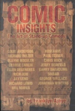 Comic Insights: The Art of Stand-Up Comedy (Paperback)