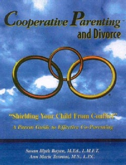 Cooperative Parenting and Divorce: A Parent Guide to Effective Co-Parenting (Paperback)