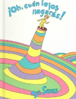 Oh, cuan lejos llegaras!/ Oh, the Places You'll Go! (Hardcover)