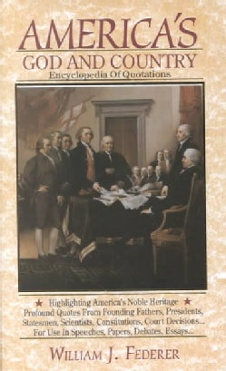 America's God and Country Encyclopedia of Quotations (Hardcover)