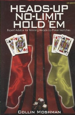 Heads-up No-limit Hold 'em: Expert Advice for Winning Heads-up Poker Matches (Paperback)