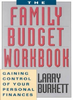 The Family Budget Workbook: Gaining Control of Your Personal Finances (Paperback)