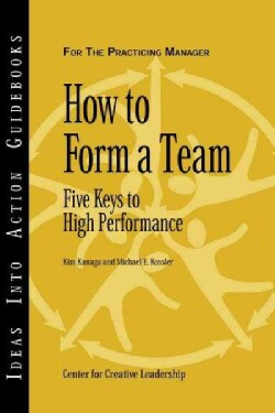 How to Form a Team: Five Keys to High Performance (Paperback)