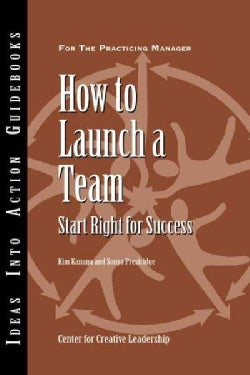 How to Launch a Team: Start Right for Success (Paperback)
