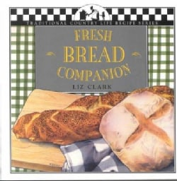 Fresh Bread Companion (Paperback)