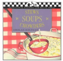 Soups, Stews, Chowders: Traditional Country Life (Paperback)