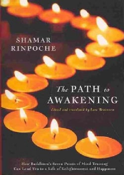 The Path to Awakening: How Buddhism's Seven Points of Mind Training Can Lead You to a Life of Enlightenment and H... (Paperback)