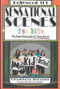 Sensational Scenes for Kids: The Scene Study-Guide for Young Actors (Paperback)