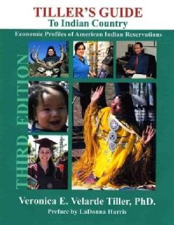 Tiller's Guide to Indian Country: Economic Profiles of American Indian Reservations (Hardcover)