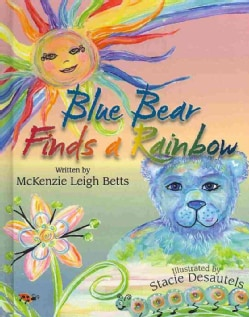 Blue Bear Finds a Rainbow (Hardcover)