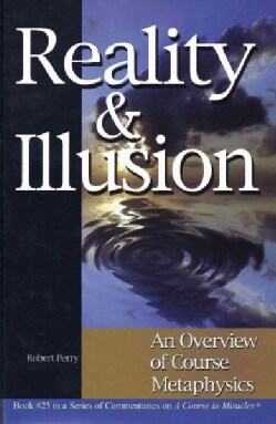 Reality & Illusion: An Overview of Course Metaphysics (Paperback)