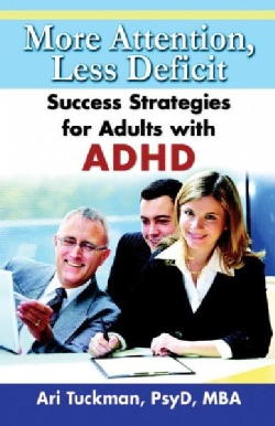 More Attention, Less Deficit: Success Strategies for Adults With ADHD (Paperback)