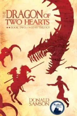 The Dragon of Two Hearts: Book Two of the Star Trilogy (Paperback)