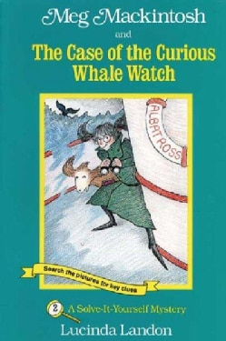 Meg Mackintosh and the Case of the Curious Whale Watch: A Solve-It-Yourself Mystery (Paperback)
