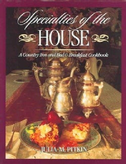 Specialties of the House: A Country Inn and Bed & Breakfast Cookbook (Hardcover)