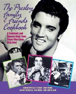 The Presley Family & Friends Cookbook: A Cookbook and Memory Book from Those Who Knew Elvis Best (Paperback)