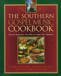 The Southern Gospel Music Cookbook: Favorite Recipes from More Than 100 Gospel Music Performers (Paperback)