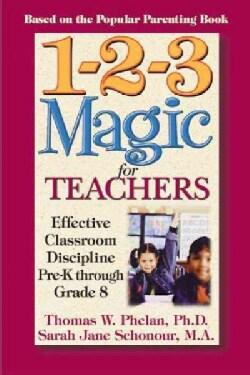 1-2-3 Magic For Teachers: Effective Classroom Discipline Pre-k Through Grade 8 (Paperback)