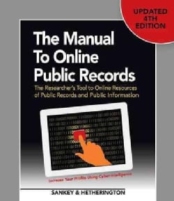 The Manual to Online Public Records: The Researcher's Tool to Online Resources of Public Records and Public Infor... (Paperback)